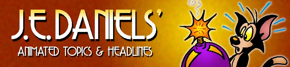 J.E. Daniels' Animated Topics & Headlines