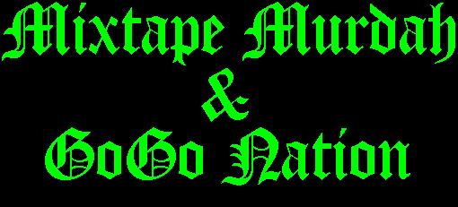 Mixtape Murdah/GoGo Nation