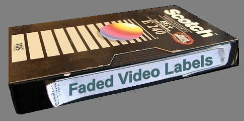 Faded Video Labels