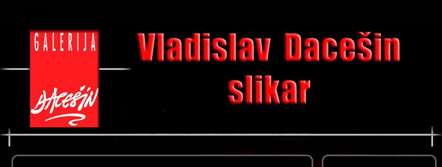 Dacešin Vladislav