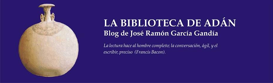 LA BIBLIOTECA DE ADÁN. Blog de José Ramón García Gandía