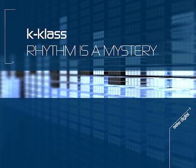 K KLASS - Rhythm Is A Mystery 2009 Remixes