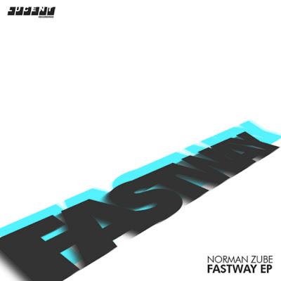 Norman ZUBE - Fastway (Remixes)