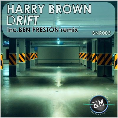 Harry Brown - Drift (Incl Ben Preston Remix)