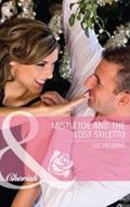 Mistletoe and the Lost Stiletto by Liz Fielding