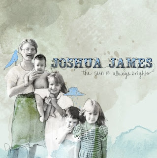 Joshua James : The Sun Is Always Brighter