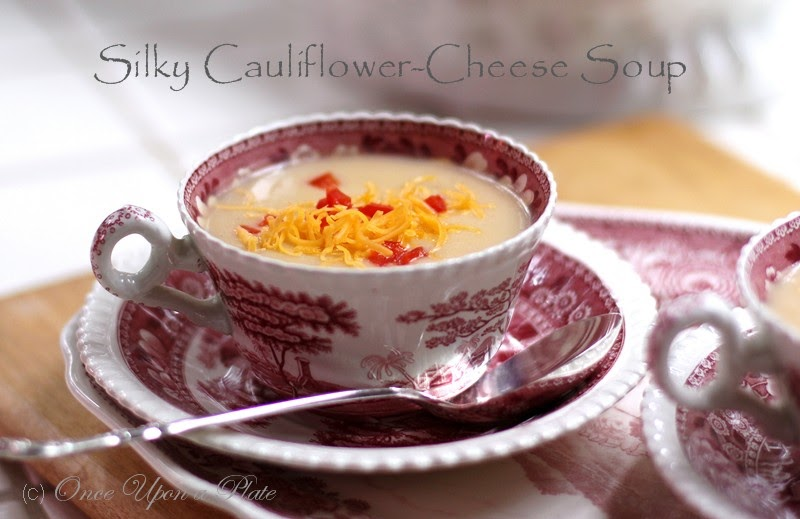 ... Upon a Plate The Recipes: Silky Cauliflower and Cheddar Cheese Soup