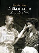 Gabriela Mistral - Niña Errante [Cartas a Doris Dana]