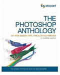 The Photoshop Anthology: 101 Web Design Tips, Tricks