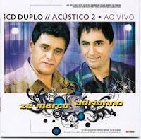 Zé Marco e Adriano - Acustico 2 - Ao Vivo em Goiania 2006