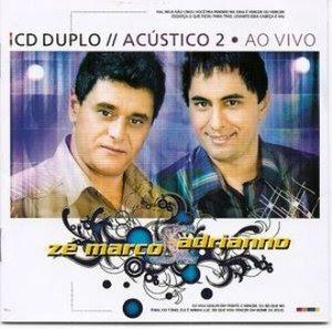 Download – CD Zé Marco e Adriano - Acustico 2 - Ao Vivo em Goiania 2006 - Voz e Playback