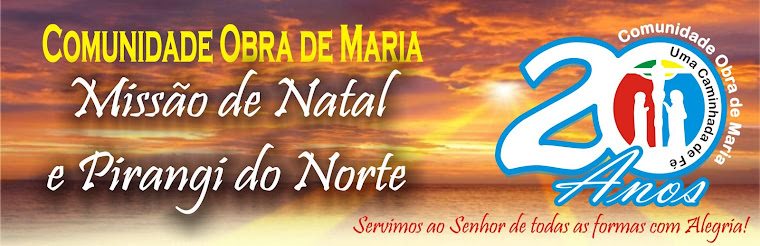 COMUNIDADE OBRA DE MARIA - NATAL/RN