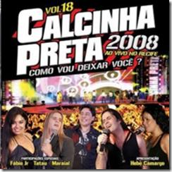 Calcinha Preta - Vol.18 - Como Vou Deixar Voc�? Ao Vivo No Recife