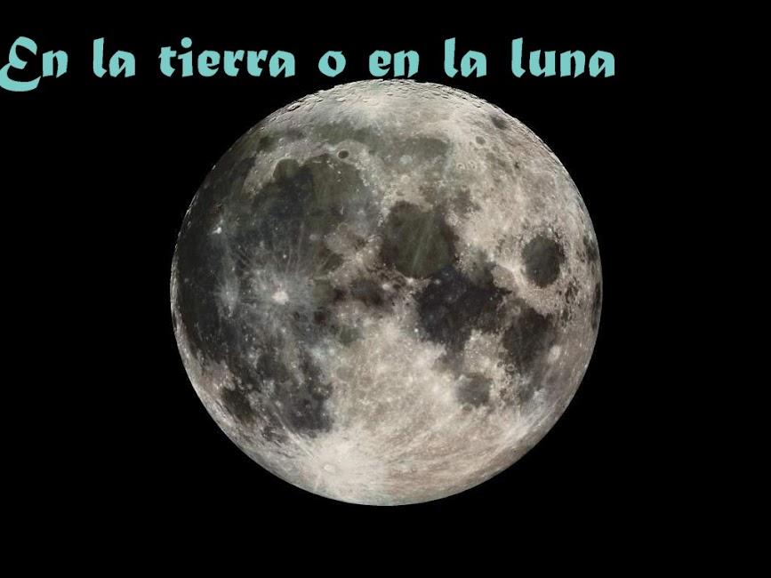 En la tierra o en la luna