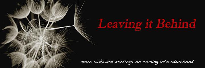 Leaving it Behind
