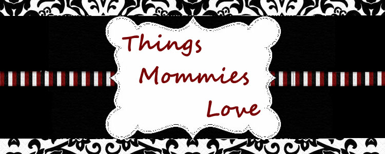 Things Mommies love