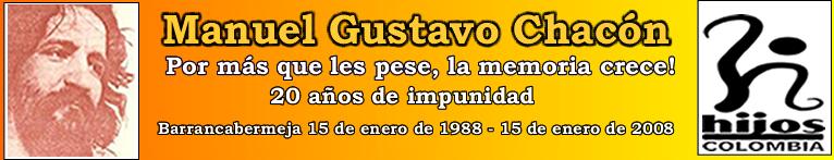 Manuel Gustavo Chacón. 1988-2008. 20 años de impunidad