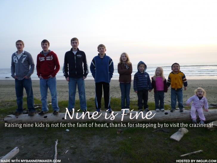 Nine is Fine