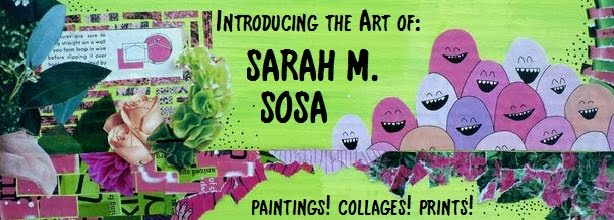 Sarah M. Sosa: Paintings and Collages