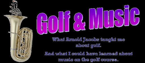 Golf and Music (What Arnold Jacobs taught me about Golf)