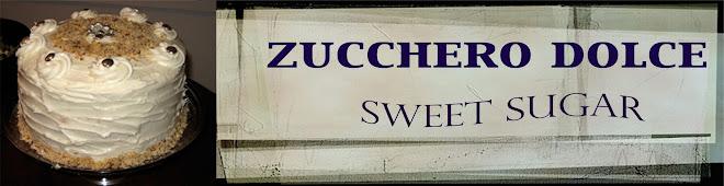 Zucchero Dolce - sweet sugar