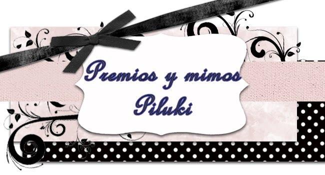 Premios y mimos Piluki