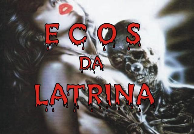 Ecos da Latrina