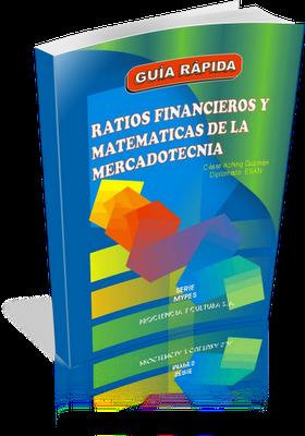 Ratios+Financieros+y+Matematicas+de+la+Mercadotecnia+ +C%C3%A9sar+Aching+Guzm%C3%A1n Ratios Financieros y Matematicas de la Mercadotecnia   César Aching Guzmán