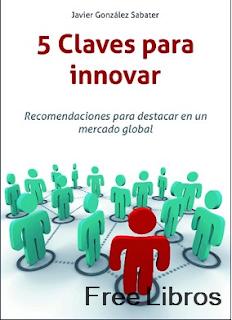 Claves para innovar: Recomendaciones para destacar en un mercado