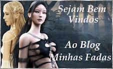 """SEJAM BEM VINDOS AO BLOG """"MINHAS FADAS"""""""