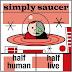 Simply Saucer - Half Human, Half Live (2008)