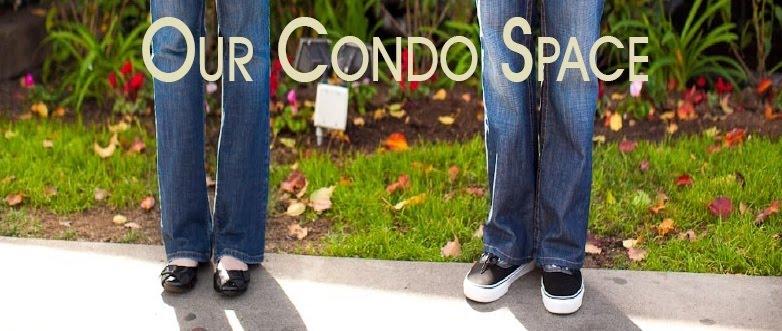 Our Condo Space