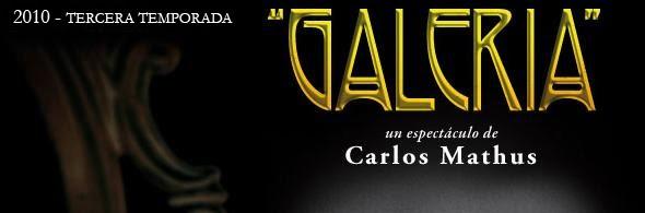 """Galeria"" de Carlos Mathus"