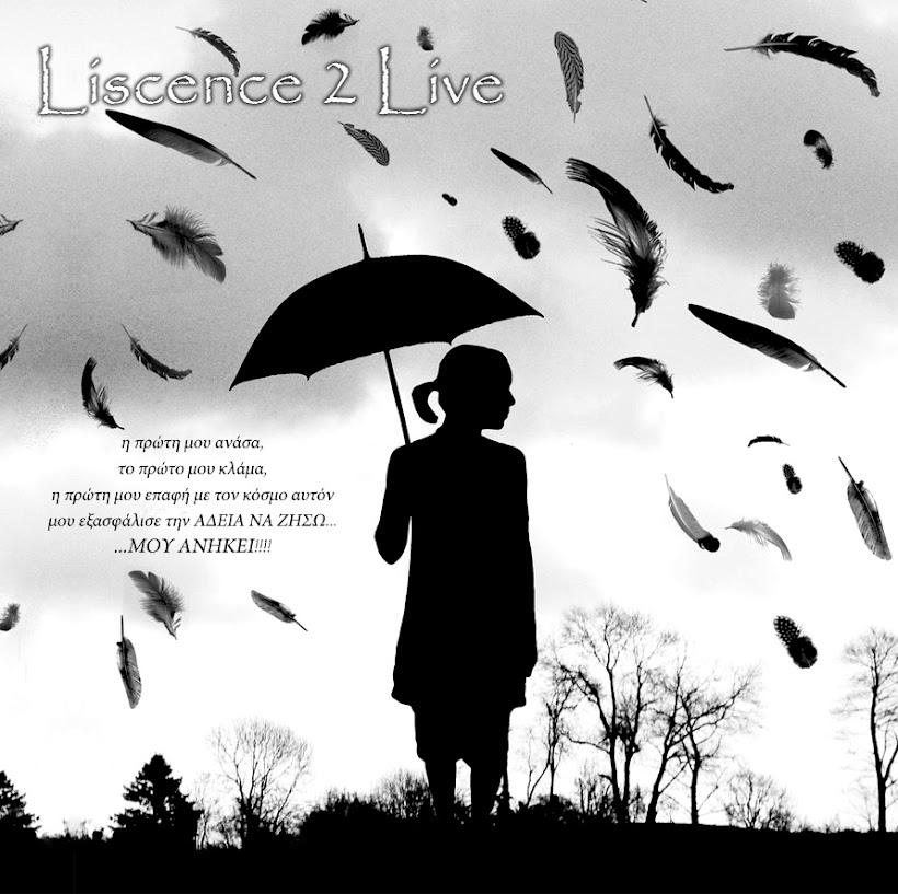 liscence 2 live