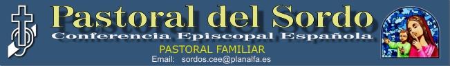 Comisión Pastoral Familiar - Pastoral del Sordo