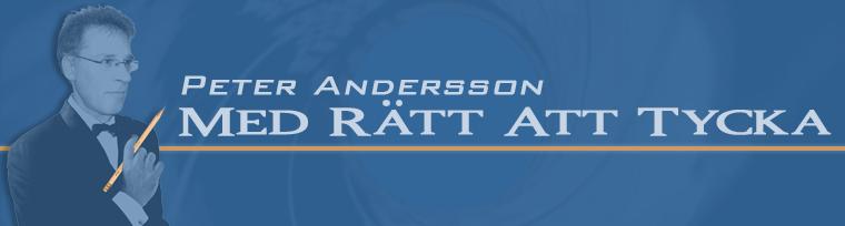 Peter Andersson - med rätt att tycka....