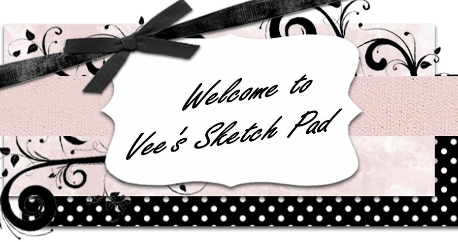 VEE'S SKETCH PAD...WELCOME !!