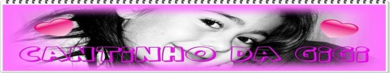 ♥♥Cantinho da Gigi♥♥