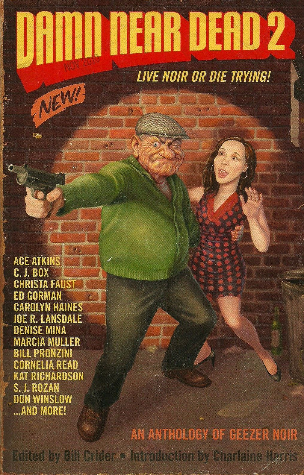 Geezer Noir Returns With A Vengeance In Damn Near Dead 2: Live Noir Or Die  Trying (busted Flush Press, 2010) The First Collection, Released Back In  2006,
