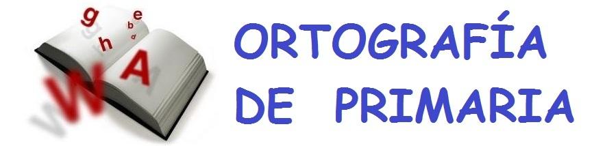 ORTOGRAFÍA DE PRIMARIA