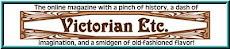 Victorian Etc Online Magazine