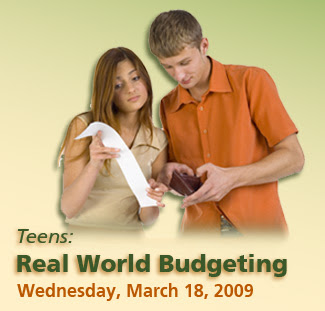Teenagers: Real World Budgeting class on 3/18/09