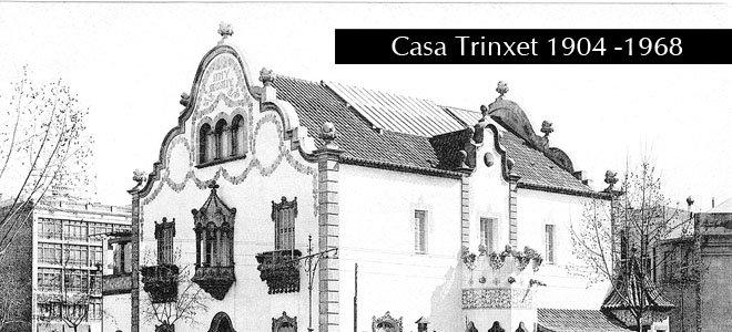 CASA TRINXET 1904-1968