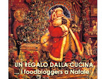 UN REGALO DALLA CUCINA...i foodbloggers a Natale