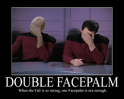 Double Face Palm - when the failure is so strong, one face palm is not enough
