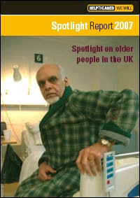 Help The Aged: Spotlight Report 2007: Spotlight on older people in the UK