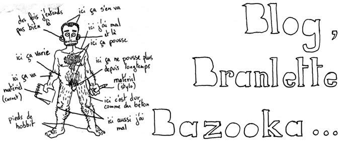 Blog,Branlette, bazooka...