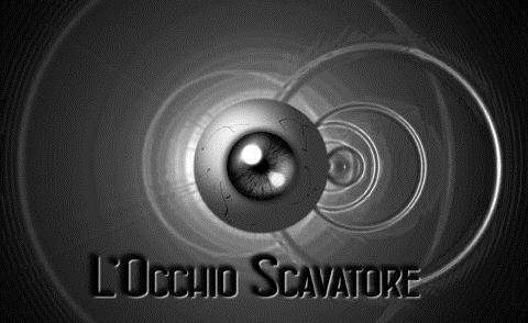 -- L'Occhio Scavatore --
