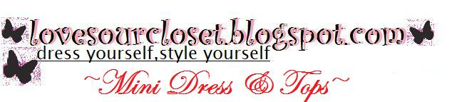 lovesourcloset-our mini dress & tops