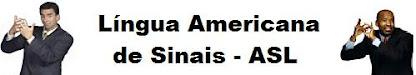 Revista em ASL - Lingua de Sinais Americana
